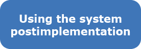 Using the system postimplementation
